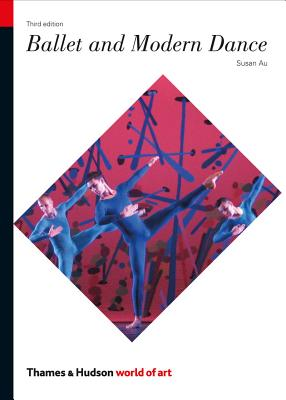 Ballet and Modern Dance By Au, Susan/ Rutter, James